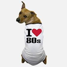I love 80's Dog T-Shirt