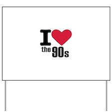 I love the 90's Yard Sign