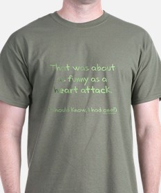 Funny as a heart attack T-Shirt