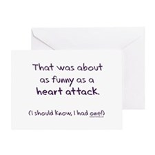 Funny as a heart attack Greeting Card