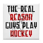 Real reason play hockey Tile Coaster