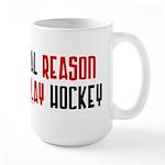Real reason play hockey Large Mug