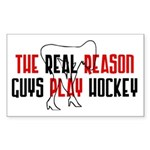 Real reason play hockey Rectangle Sticker