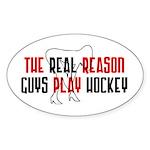 Real reason play hockey Oval Sticker