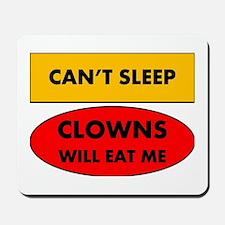 Can't Sleep Clown's Will Eat Men Mousepad