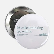 """It's called thinking. - Grey's Anatomy 2.25"""" Butto"""