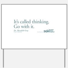 It's called thinking. - Grey's Anatomy Yard Sign