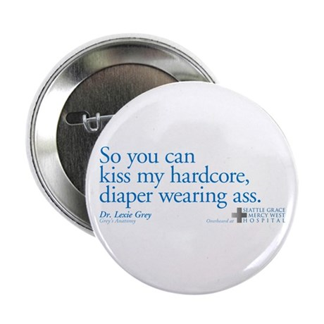 "Hardcore Diaper - Grey's Anatomy 2.25"" Button"