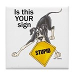 NMtl Stupid Sign Tile Coaster