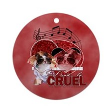 Don't Be Cruel - Chihuahua - Ornament (Round)