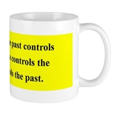 WHO CONTROLS THE PAST CONTROLS THE FUTURE...
