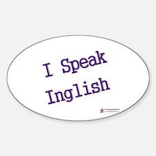 I Speak Inglish Sticker (Oval)