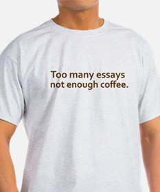 Not enough coffee T-Shirt