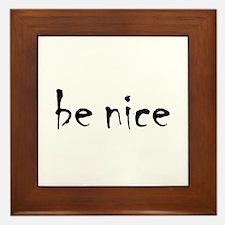 Be Nice Framed Tile