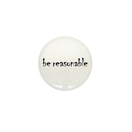 Be Reasonable Mini Button (100 pack)