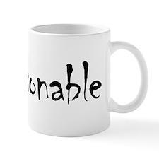 Be Reasonable Mug