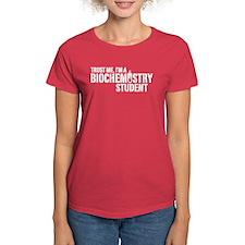 Trust Me I'm A Biochemistry Student Tee
