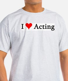 I Love Acting Ash Grey T-Shirt