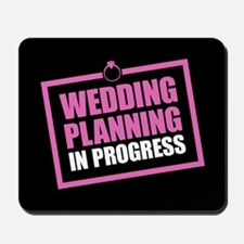 Wedding Planning in Progress Mousepad