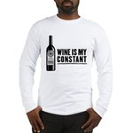 Wine Is My Constant Long Sleeve T-Shirt