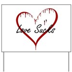 Love Sucks Yard Sign