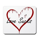 Love Sucks Mousepad