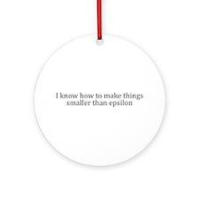 I know how to make things < epsilon Ornament (Roun