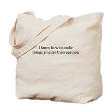 I know how to make things < epsilon Tote Bag
