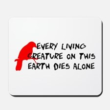 Dies Alone Mousepad