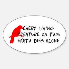 Dies Alone Sticker (Oval)