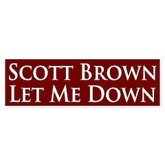 Scott Brown Let Me Down Bumper Sticker