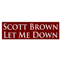 Scott Brown Let Me Down Bumper Bumper Sticker
