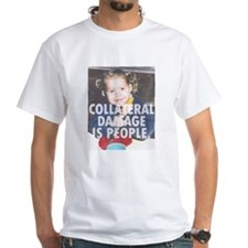 Collateral Damage Is People Shirt