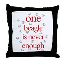 One Beagle is Never Enough Throw Pillow