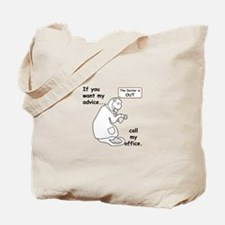 Dr's Advice... Call Office! Tote Bag