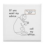 Dr's Advice... Call Office! Tile Coaster