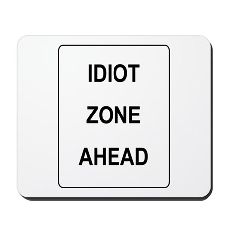 Idiot Zone Mousepad
