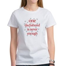 One Dachshund is Never Enough Tee