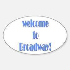 Welcome To Broadway! Oval Decal