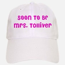 SOON TO BE Mrs. Tolliver Baseball Baseball Cap