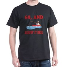 60 And Keepin' It Reel T-Shirt