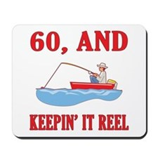 60 And Keepin' It Reel Mousepad