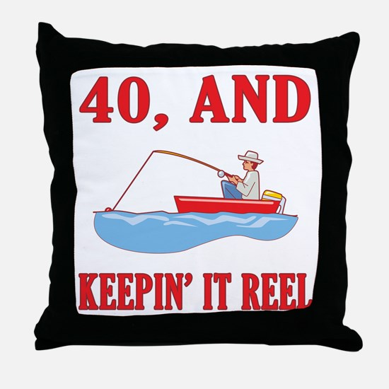40 And Keepin' It Reel Throw Pillow