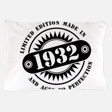 LIMITED EDITION MADE IN 1932 Pillow Case
