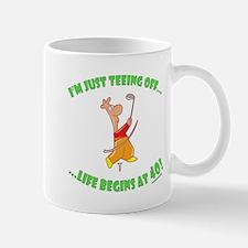 Teeing Off At 40 Mug