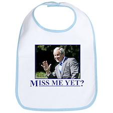 Miss Me Yet? Bib