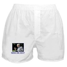 Miss Me Yet? Boxer Shorts