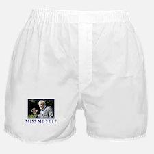 Miss Me Yet? Boxer Shorts