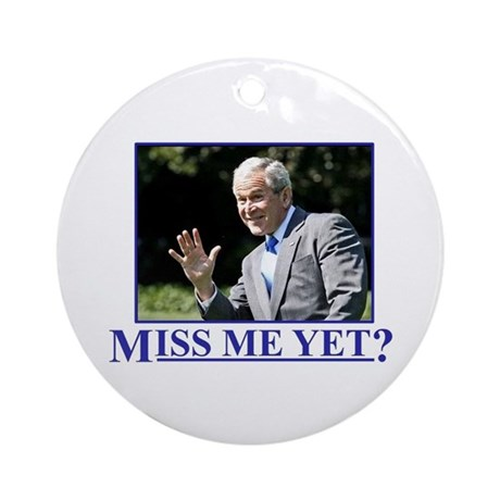 Miss Me Yet? Ornament (Round)