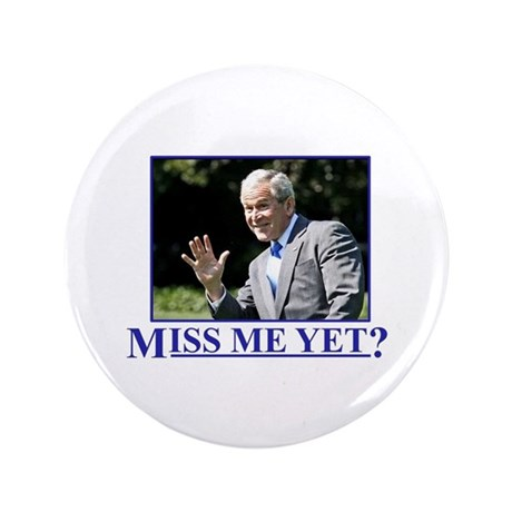 "Miss Me Yet? 3.5"" Button (100 pack)"